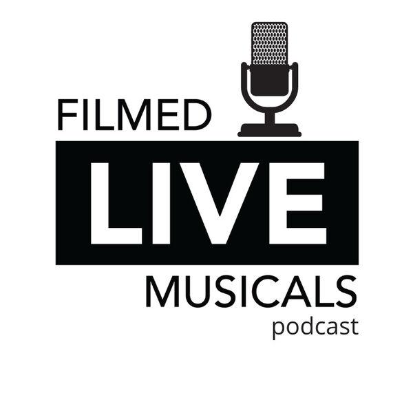 Filmed Live Musicals Podcast Artwork Image