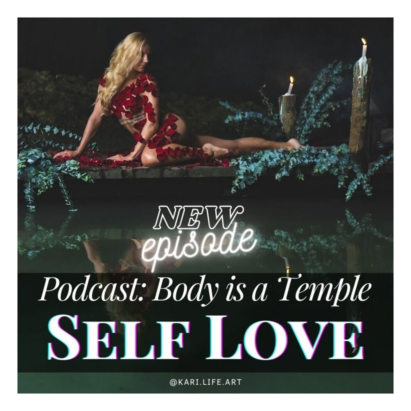 #038 [ BODY IS A TEMPLE ] Self Love Solo Episode