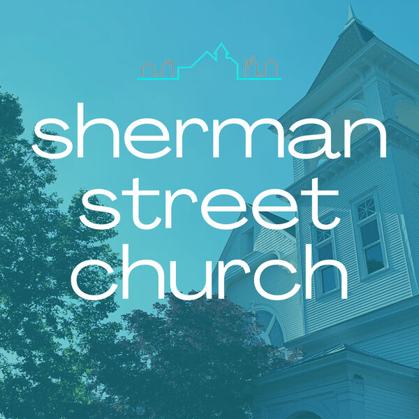 Sherman Street Church Podcast Artwork Image