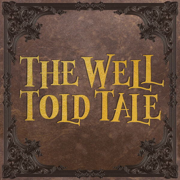 The Well Told Tale Podcast Artwork Image