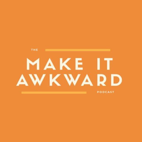 Make it Awkward with Dani Bates Podcast Artwork Image