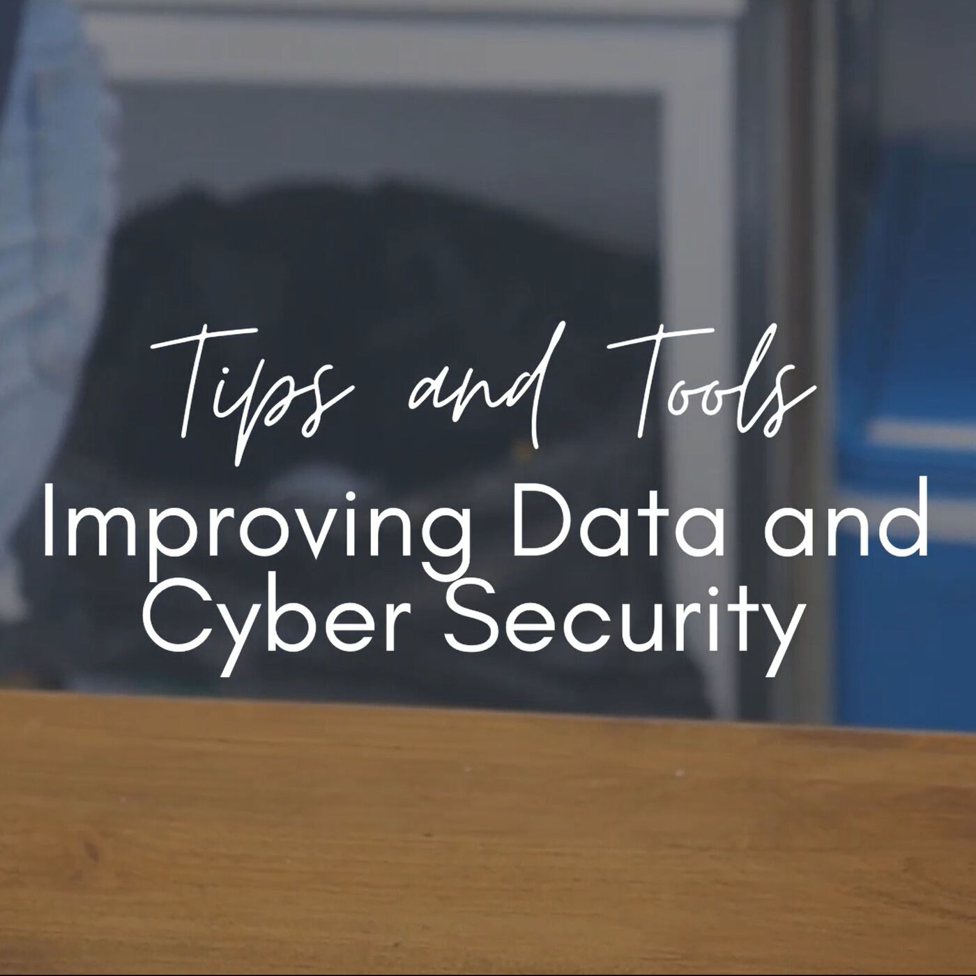Tips and Tools: Improving Data and Cyber Security for Domestic Violence Organizations