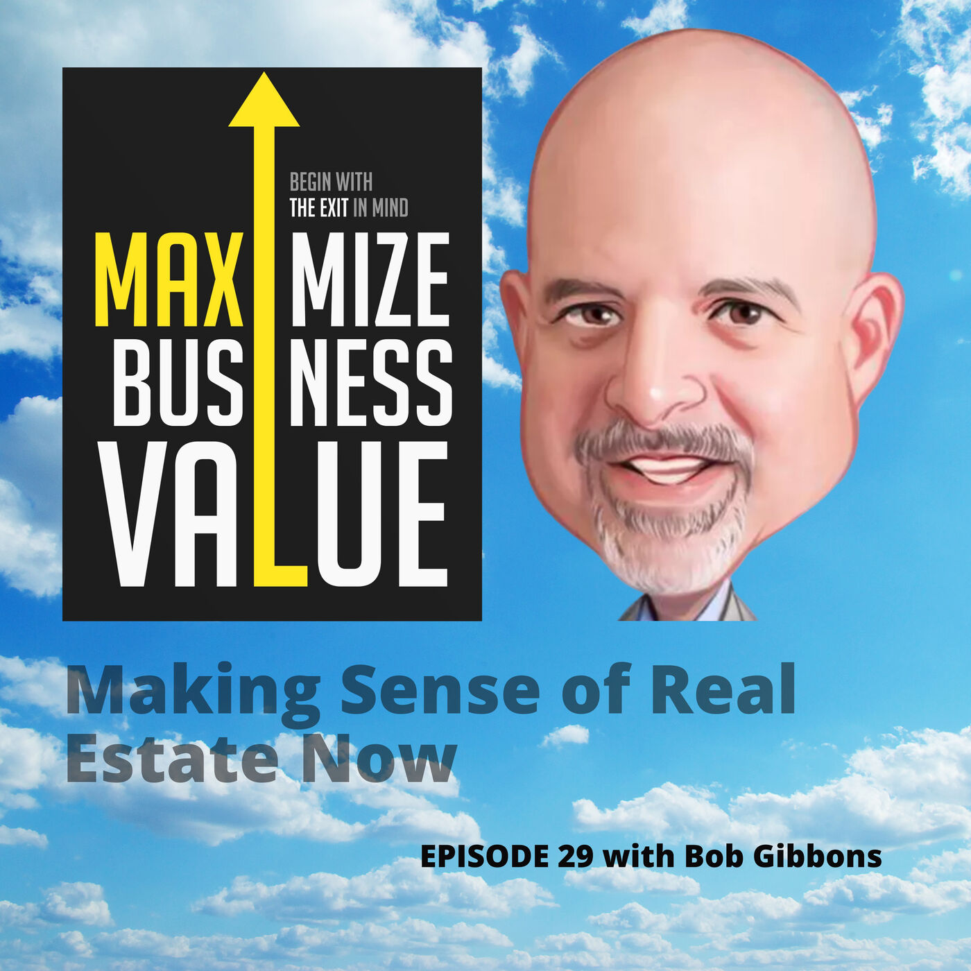 Making Sense of Real Estate Now with Bob Gibbons