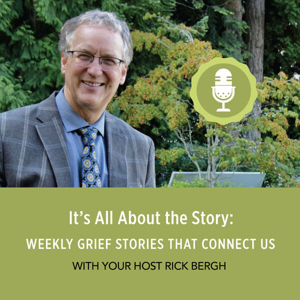 It's All About the Story: Personal Grief Stories  Podcast Artwork Image
