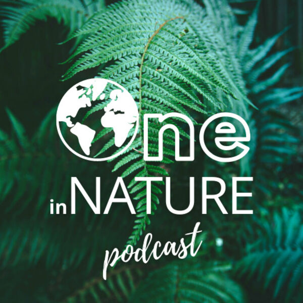 One in Nature  Podcast Artwork Image