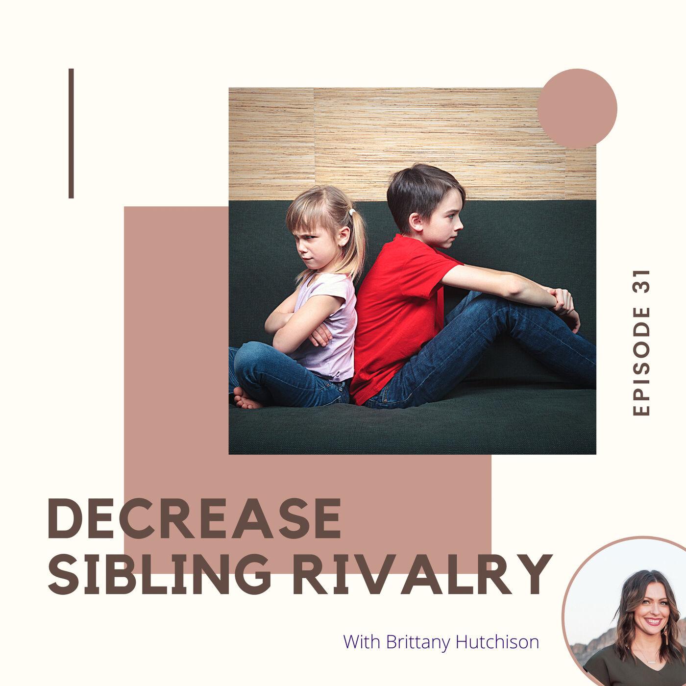 31. Decrease Sibling Rivalry