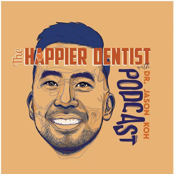 The Happier Dentist Podcast Podcast Artwork Image