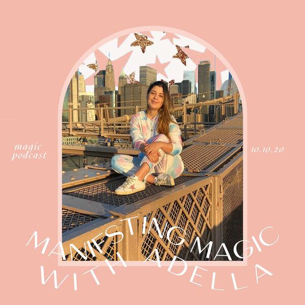 Manifesting Magic with Adella Podcast Artwork Image