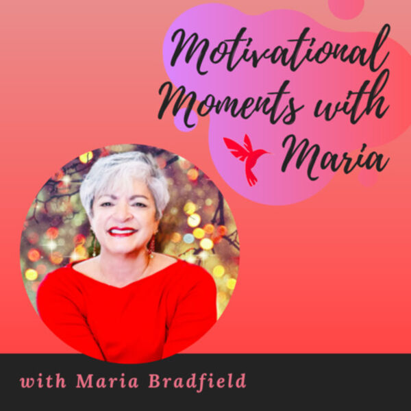 Motivational Moments with Maria Podcast Artwork Image