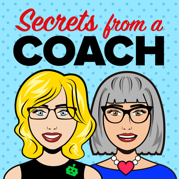 Secrets From a Coach -  Debbie Green & Laura Thomson's Podcast Podcast Artwork Image