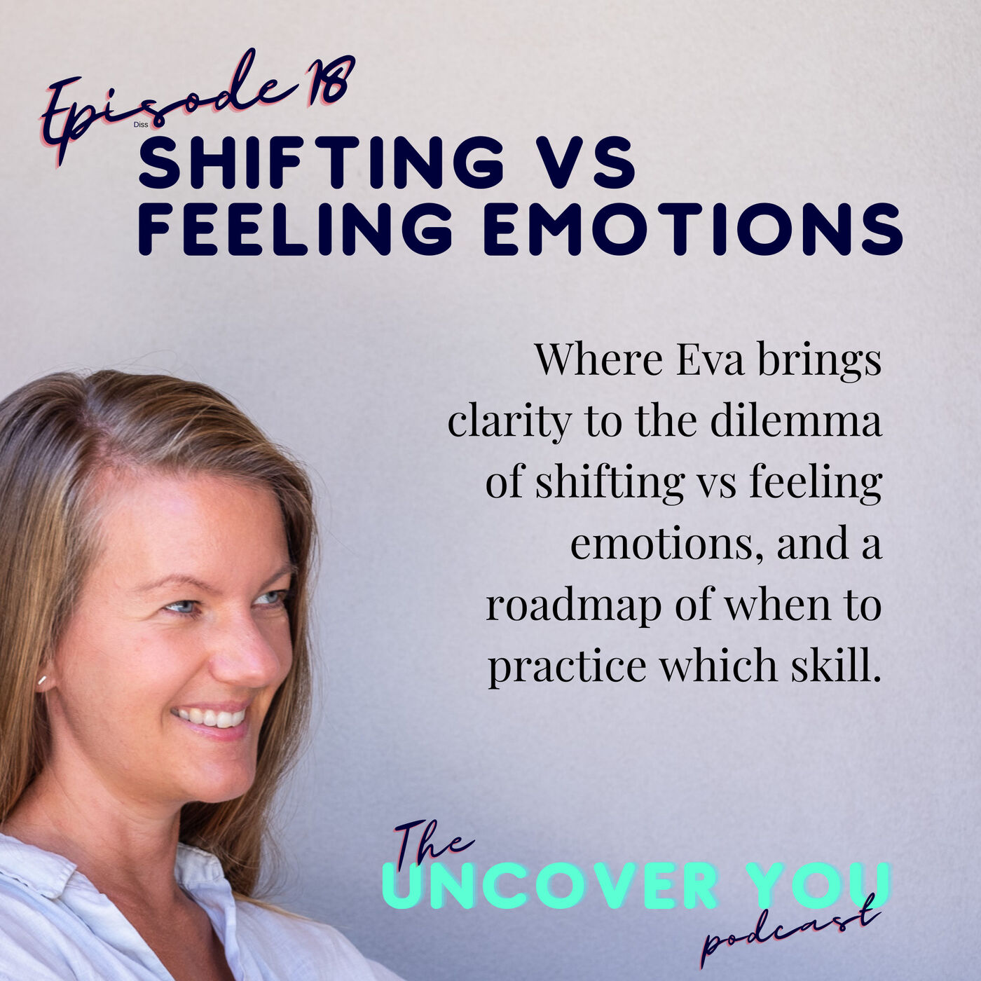 Ep 18: Shifting vs Feeling Emotions
