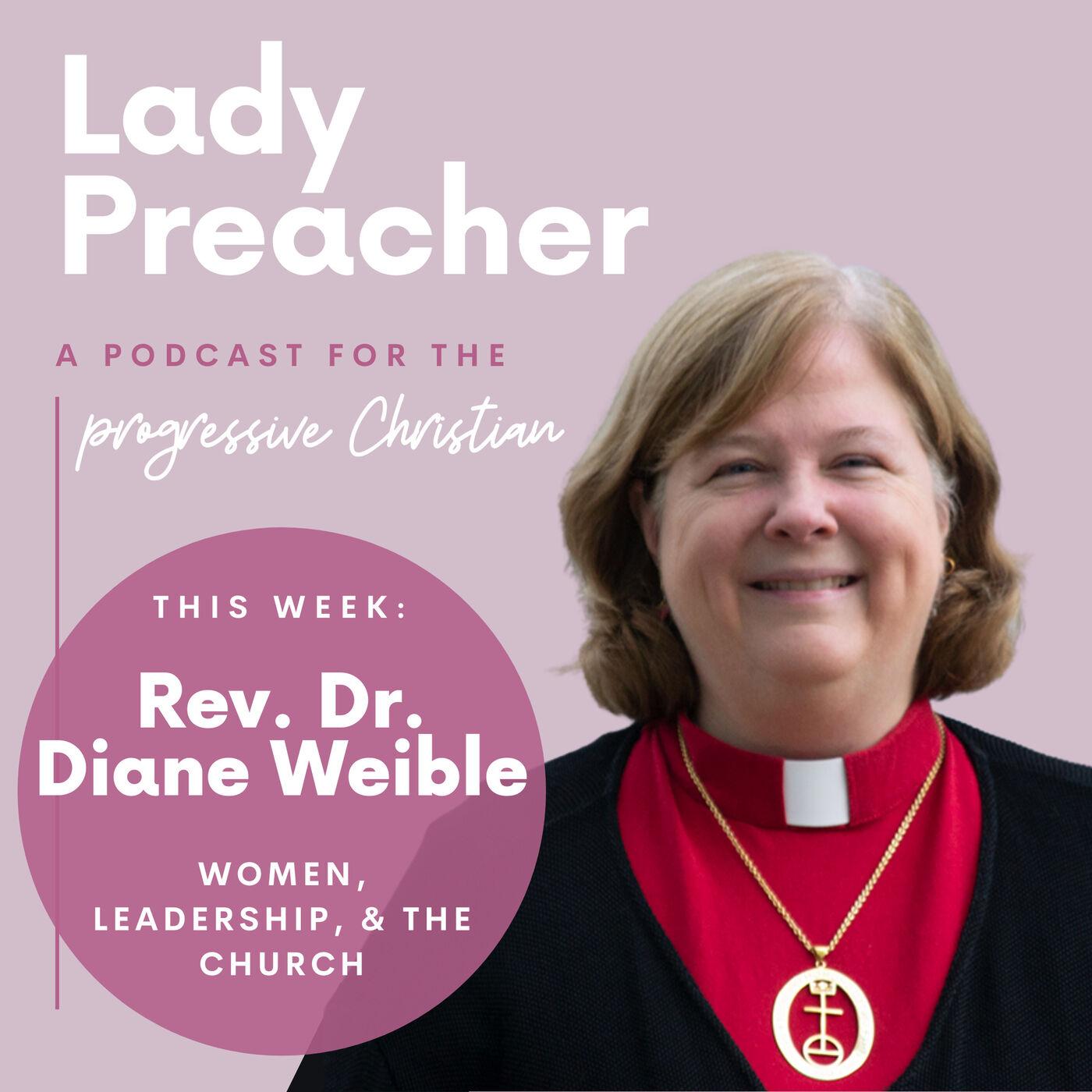 Rev. Dr. Diane Weible: Women, Leadership, & the Church