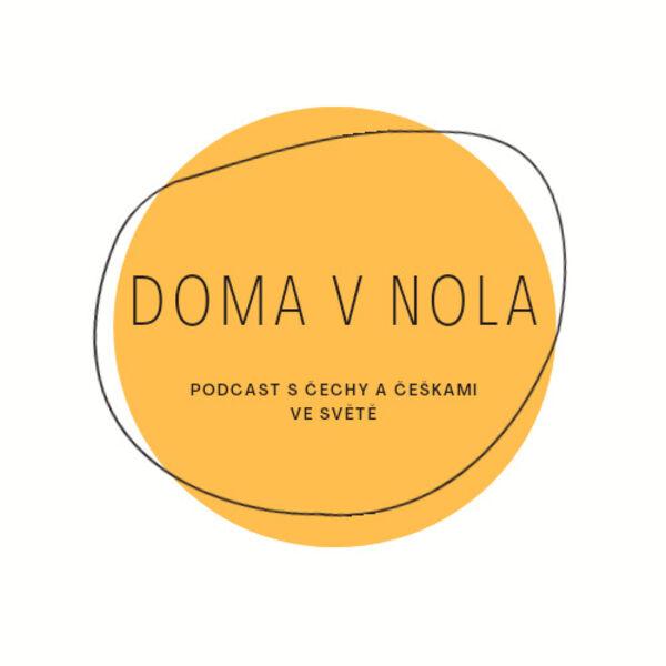 Doma v Nola: rozhovory s Čechy a Češkami ve světě Podcast Artwork Image