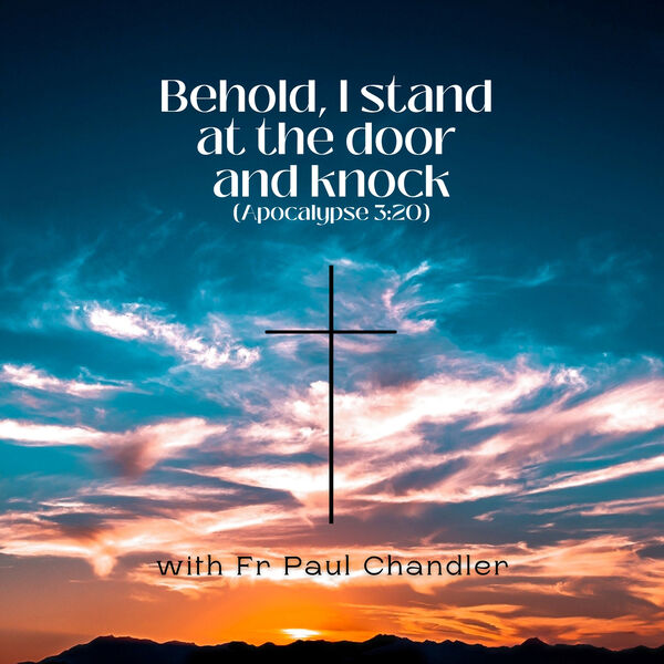Behold I stand at the door and knock... Podcast Artwork Image