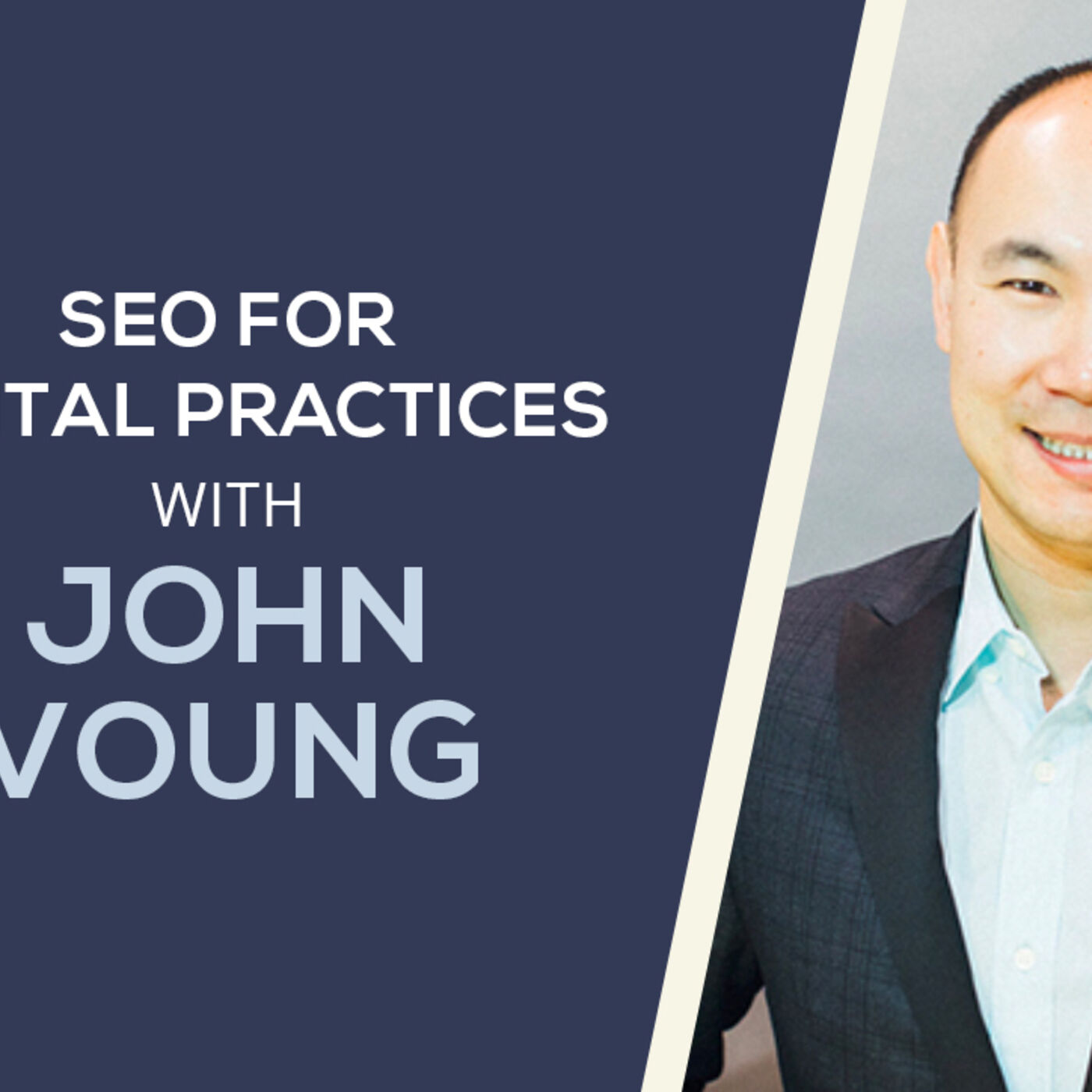 SEO for Dental Practices with John Voung