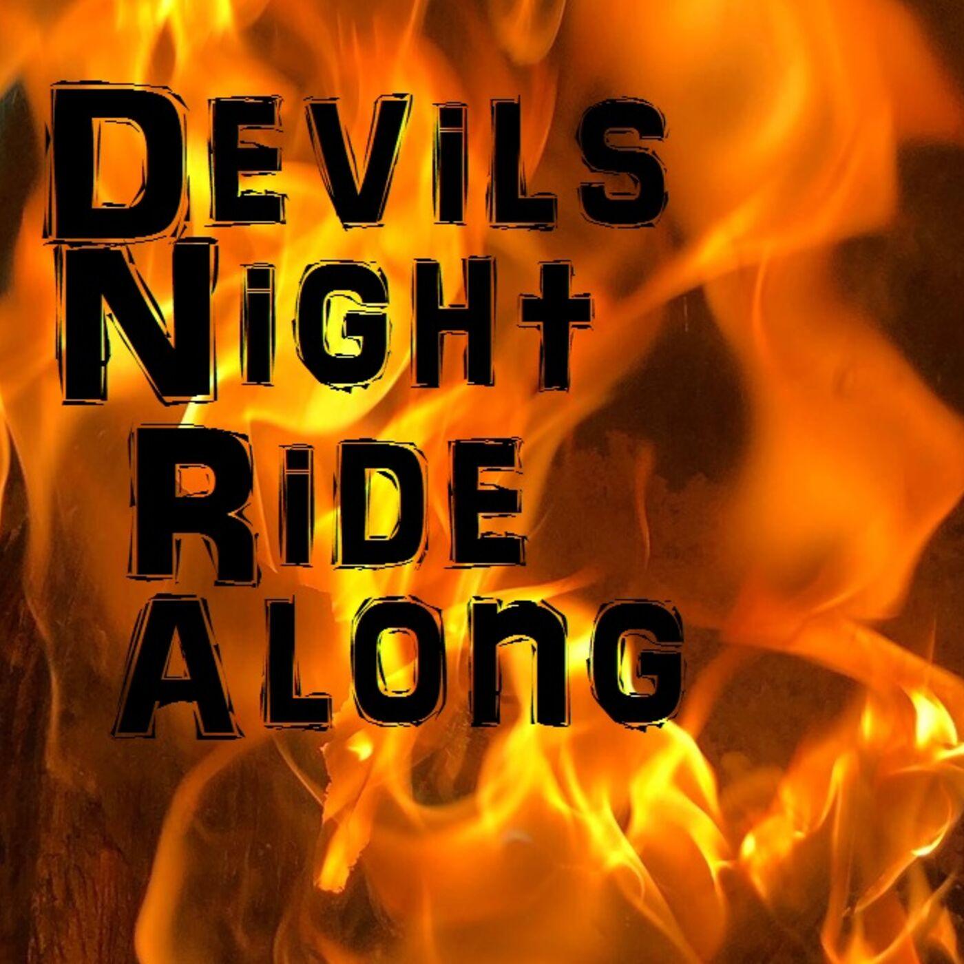 Devils Night Ride Along