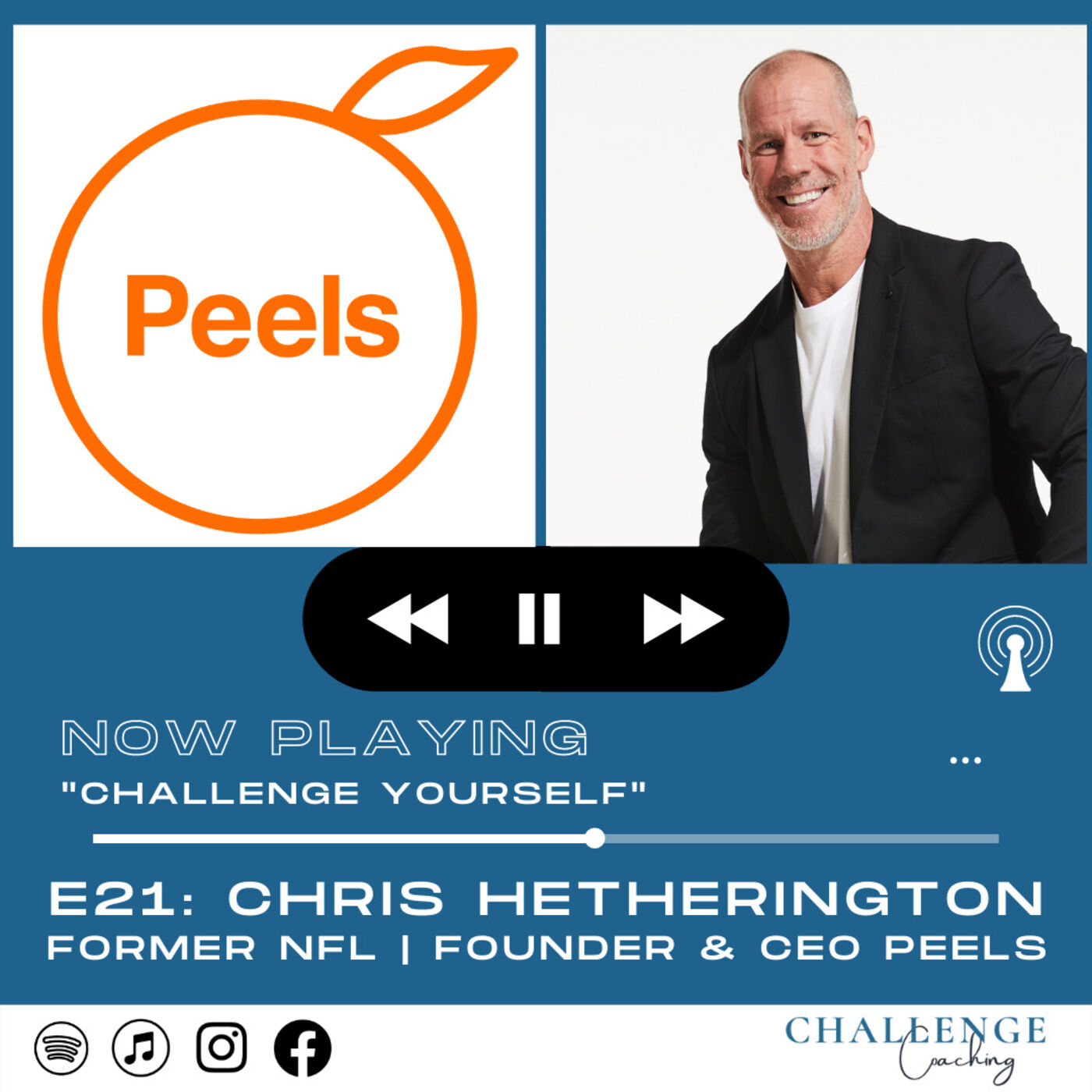 E21: Chris Hetherington: Former NFL Player and Founder & CEO Peels