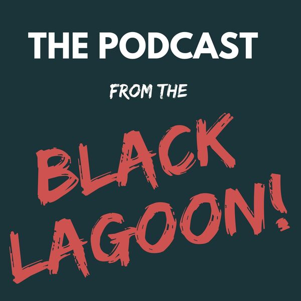 Podcast from the Black Lagoon: Horror Movie Podcast Podcast Artwork Image