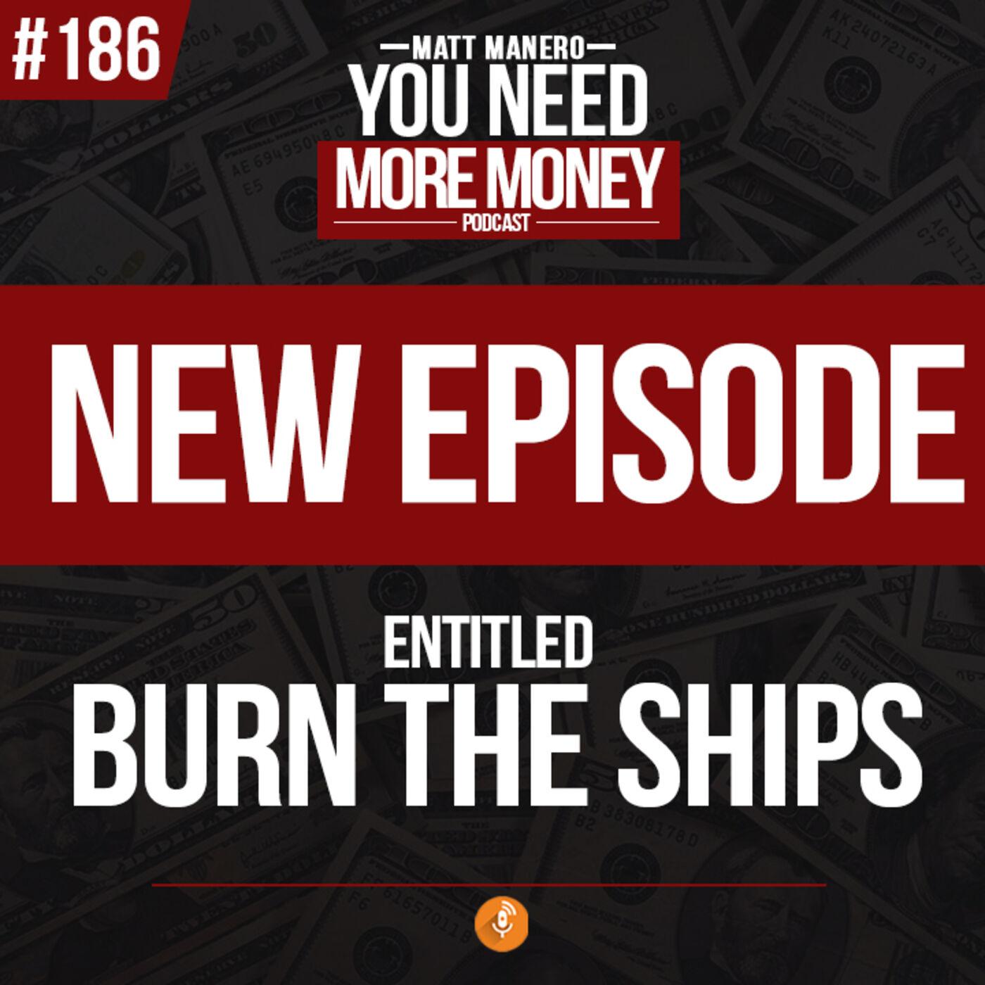 Episode #186 Burn YOUR Ships w/guest Judge Graham