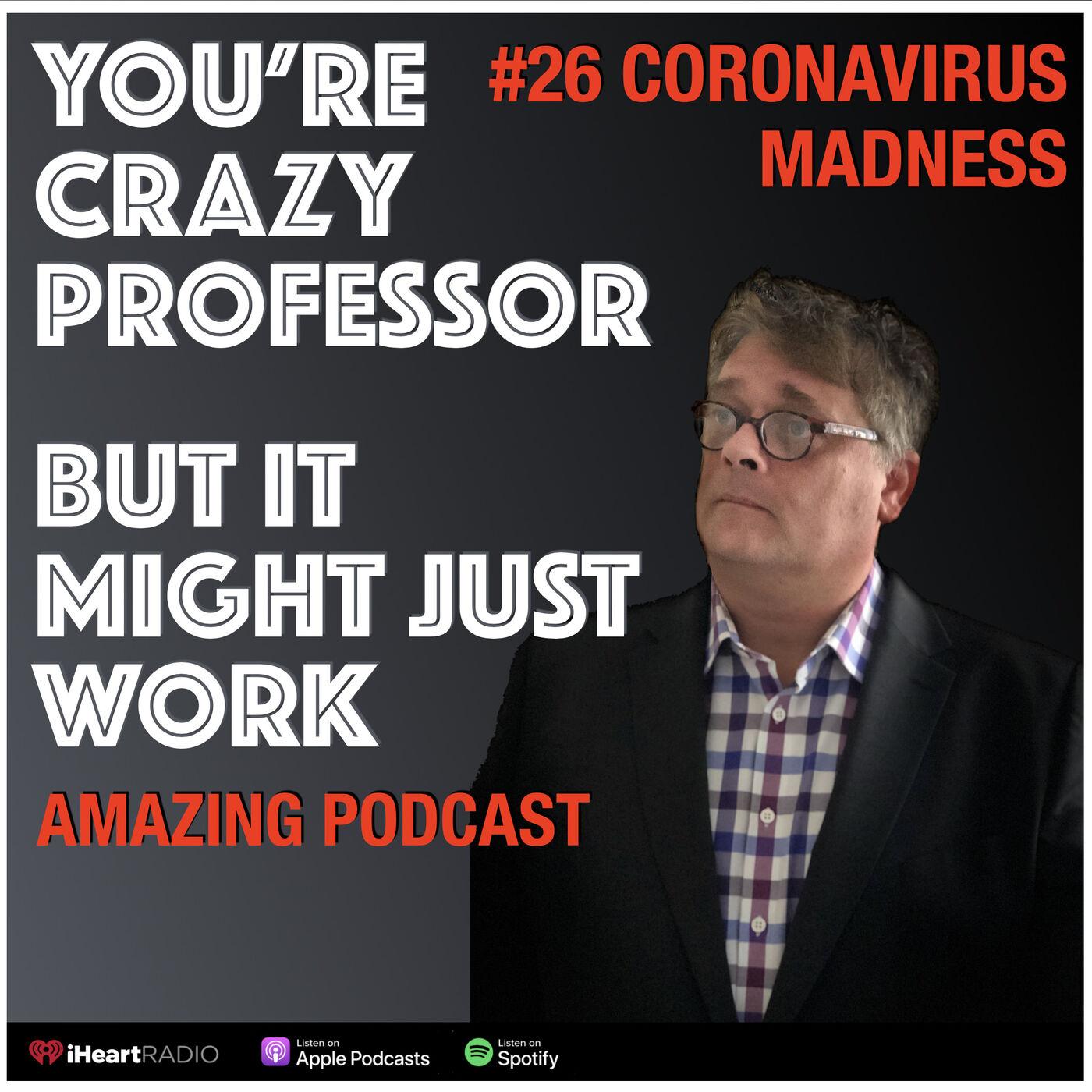 """Coronavirus Madness / """"Corona Locura"""""""