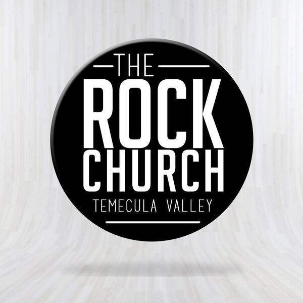 The Rock Church Temecula Valley Podcast Artwork Image