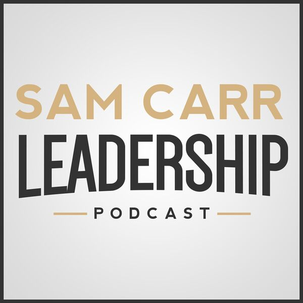 Leadership with Pastor Sam Carr Podcast Podcast Artwork Image