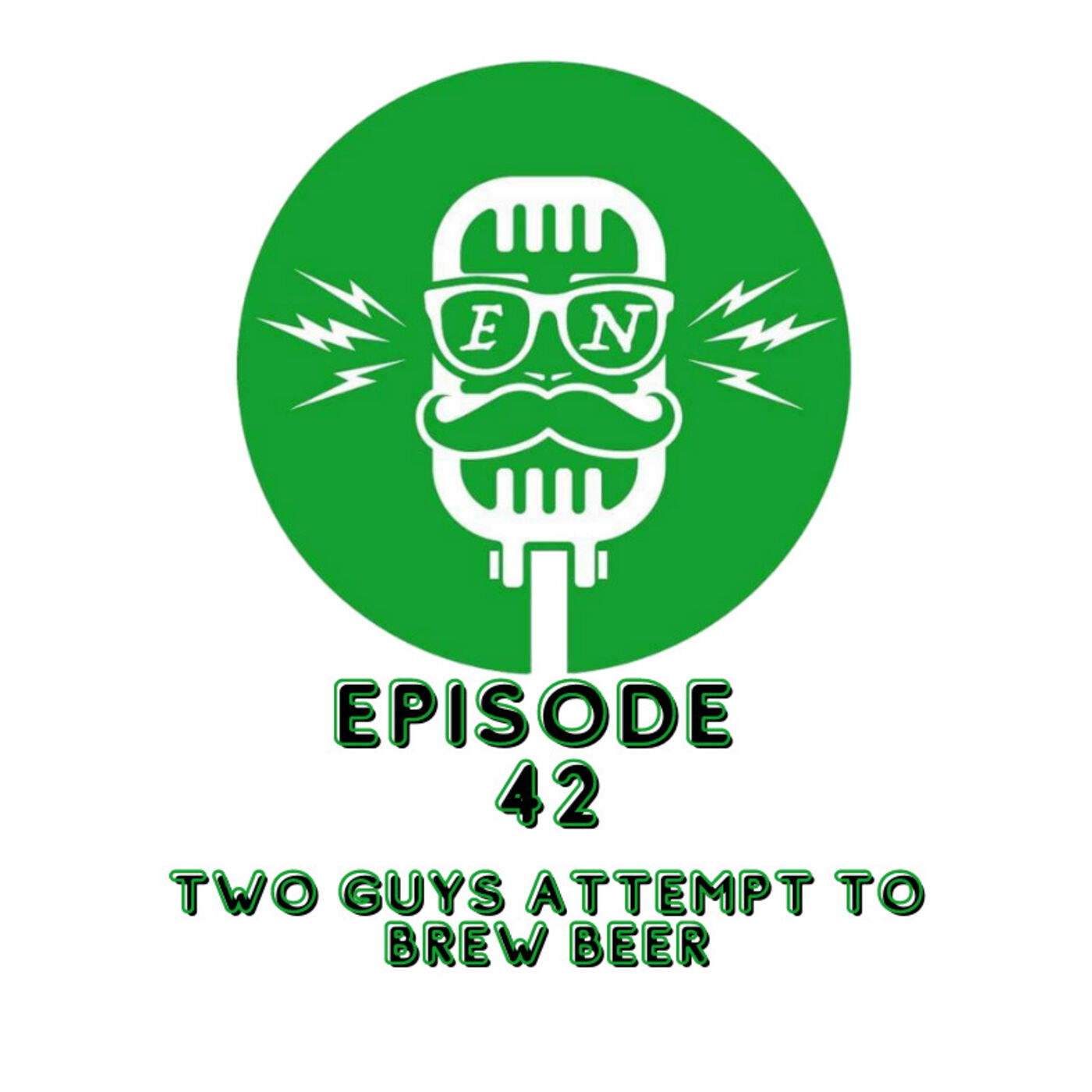 EveryNothing Podcast E42 - Two Guys Attempt to Brew Beer!