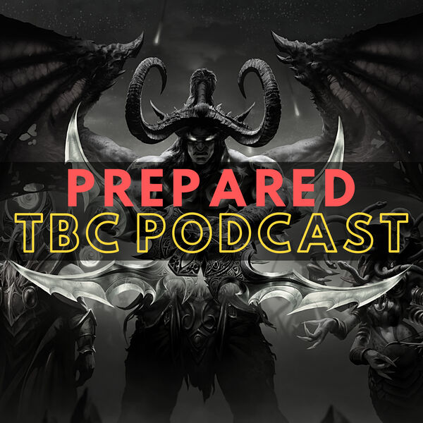 PREPARED: Your Weekly Classic TBC Breakdown Podcast Artwork Image