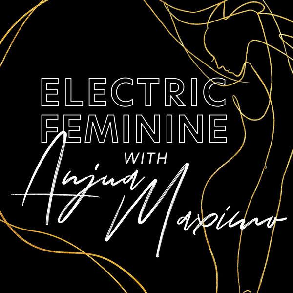 The Electric Feminine Podcast Artwork Image