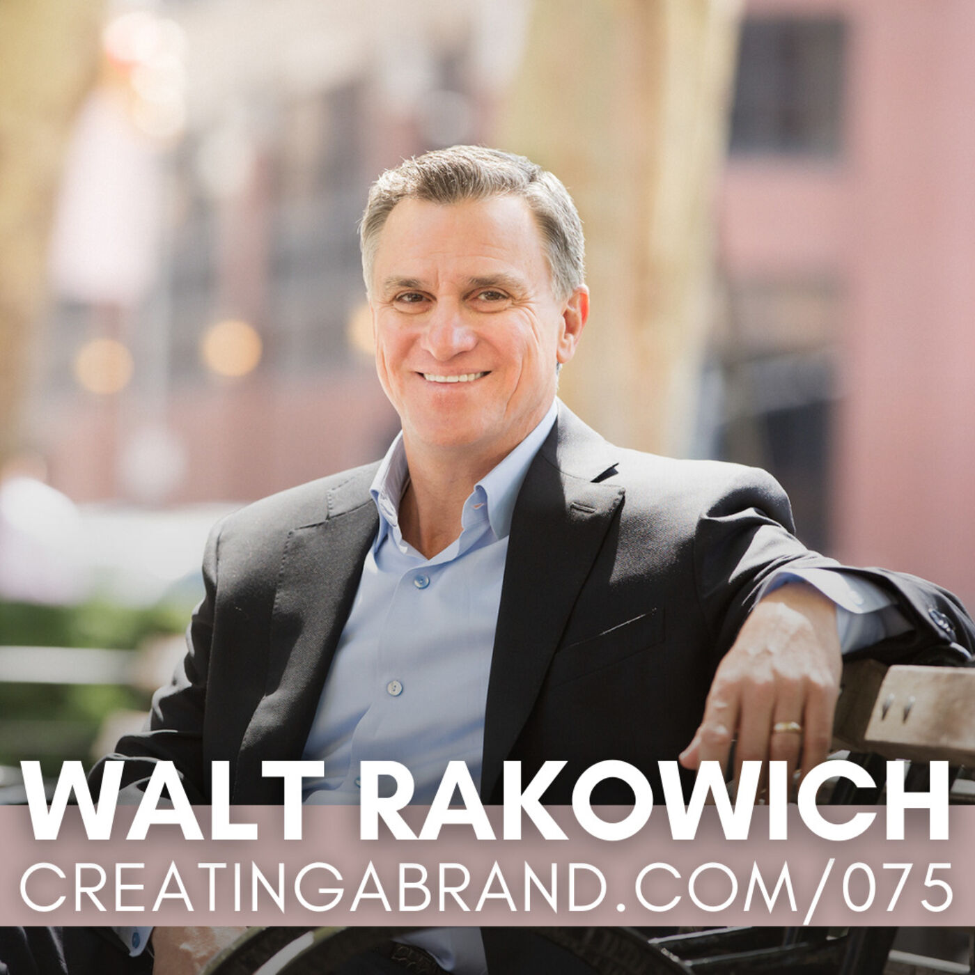 3 Keys to Transformative Leadership with Walt Rakowich