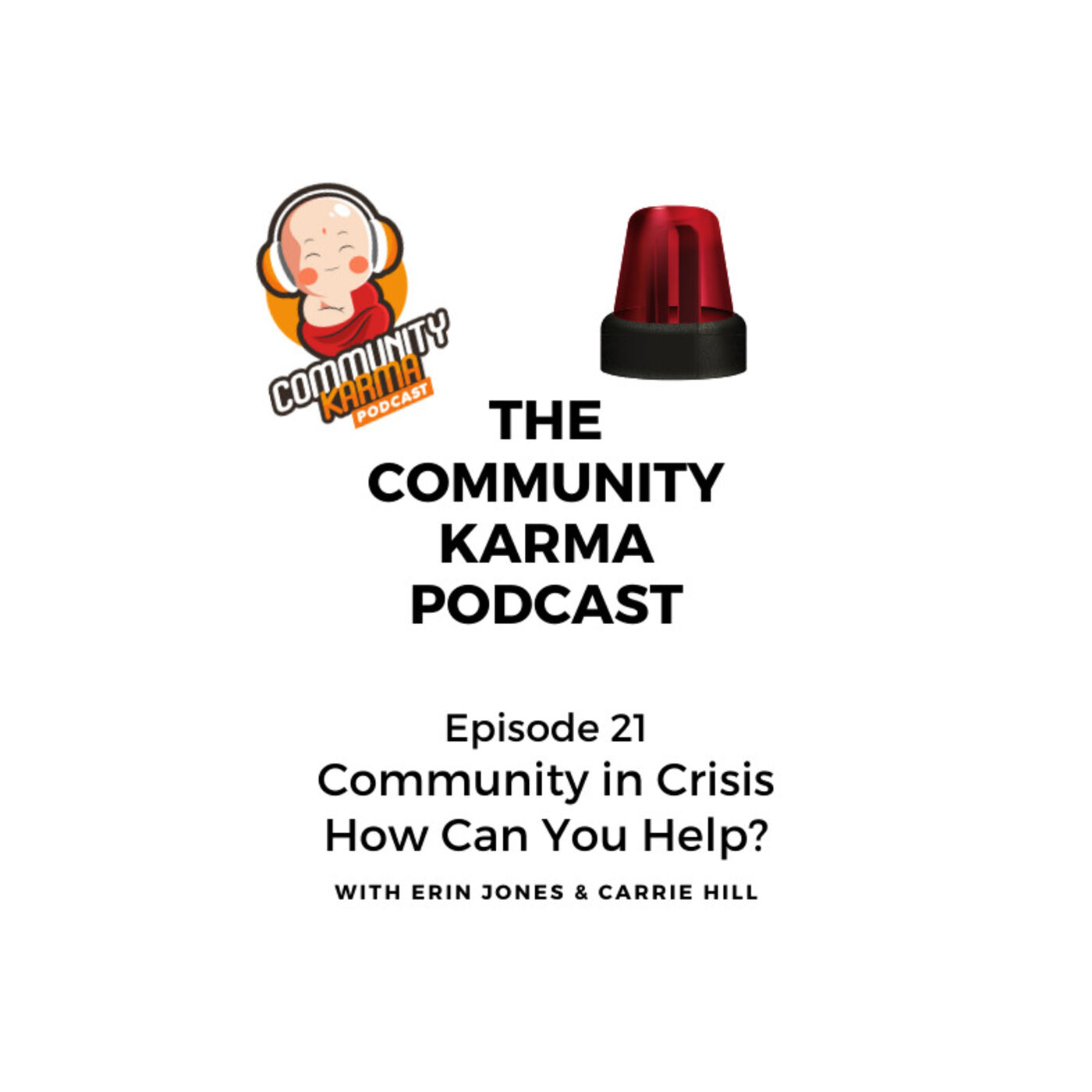 Episode 21 Community In Crisis - How Can You Help?