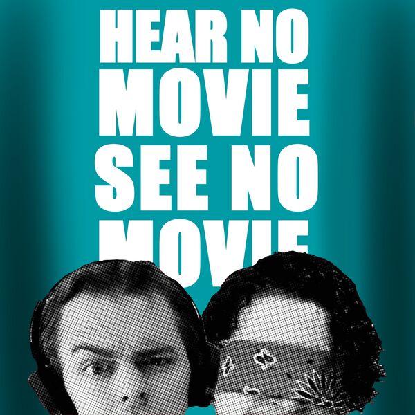 Hear No Movie See No Movie Podcast Artwork Image