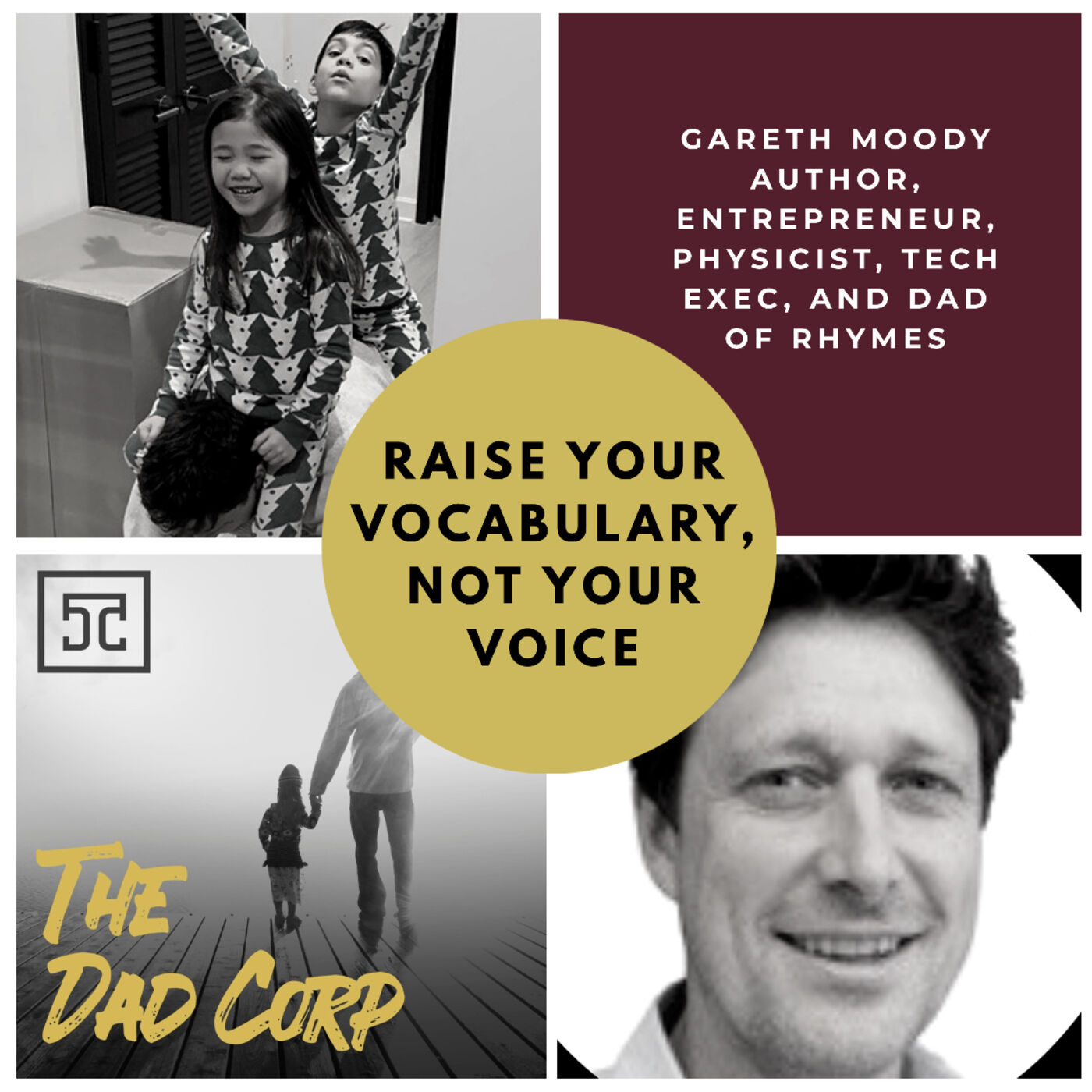 Raise Your Vocabulary, Not Your Voice with Author, Entrepreneur, Tech Exec, and Dad of Rhymes Gareth Moody