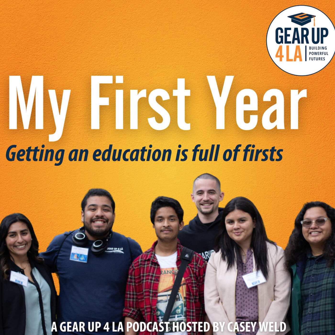 My First Year - A GEAR UP 4 LA Podcast