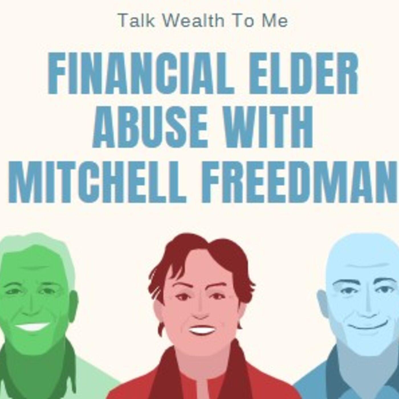 #083 Financial Elder Abuse with Mitchell Freedman