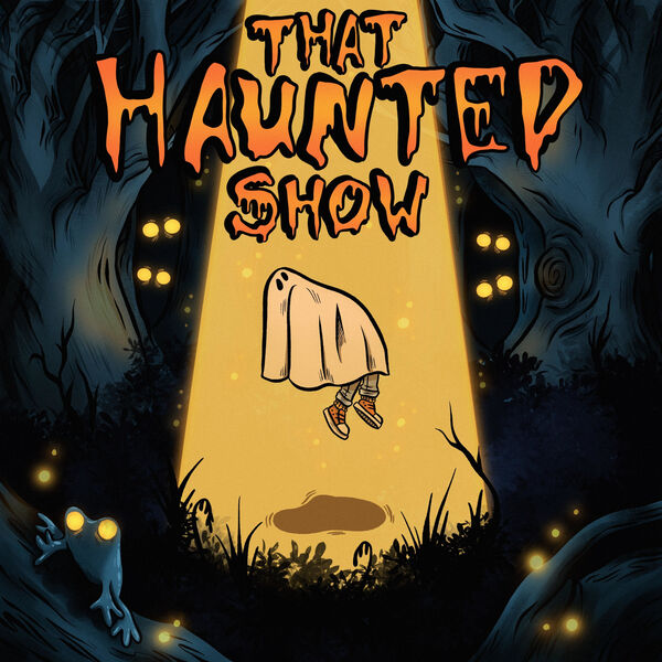 That Haunted Show Podcast Artwork Image
