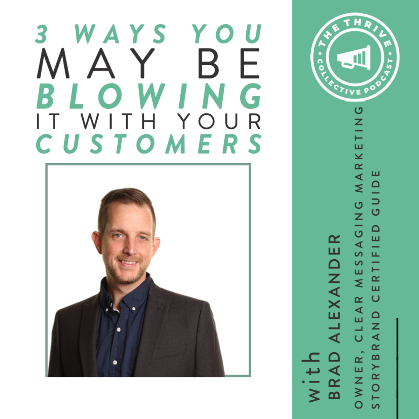 3 Ways You Might Be Blowing it with Your Customers with Brad Alexander