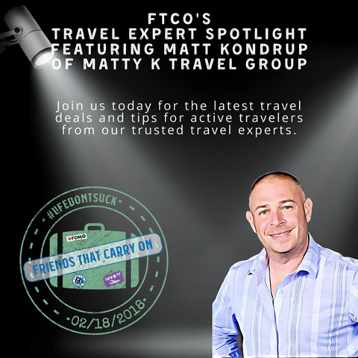 FTCO's Travel Expert Spotlight Featuring Matt Kondrup of Matty K Travel Group