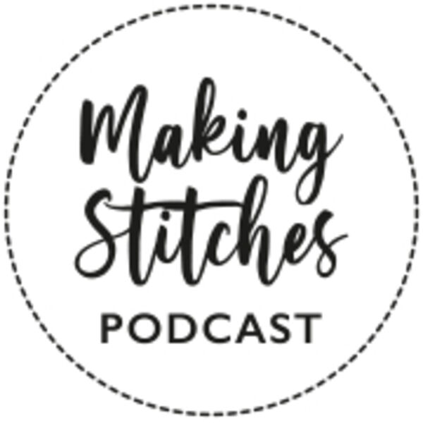 Making Stitches Podcast Podcast Artwork Image