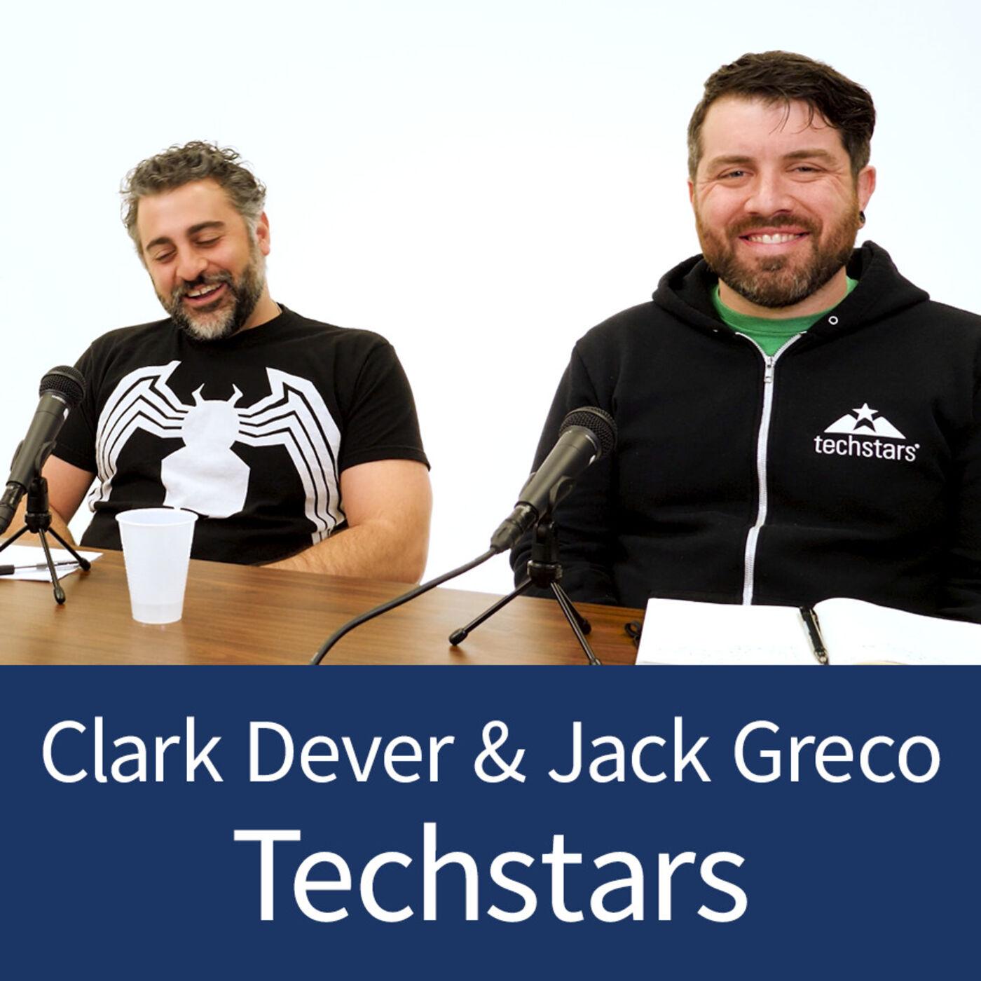 Clark Dever and Jack Greco - Techstars - Episode 15