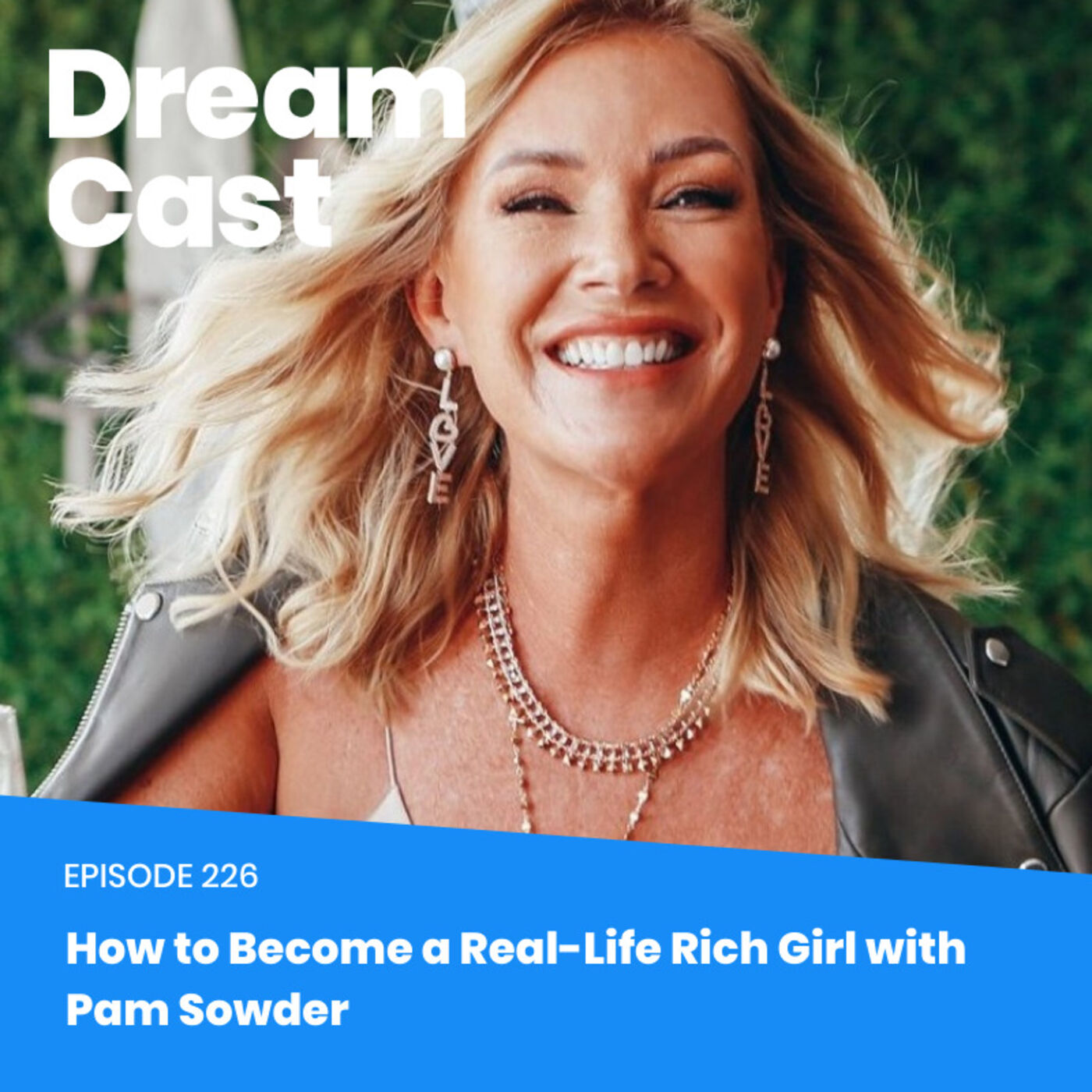 Ep 226: How to Become a Real-Life Rich Girl with Pam Sowder