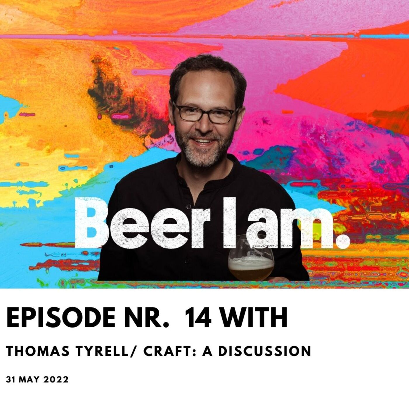 BEER I AM Podcast Nr. 14 Thomas Tyrell / CRAFT: A Discussion