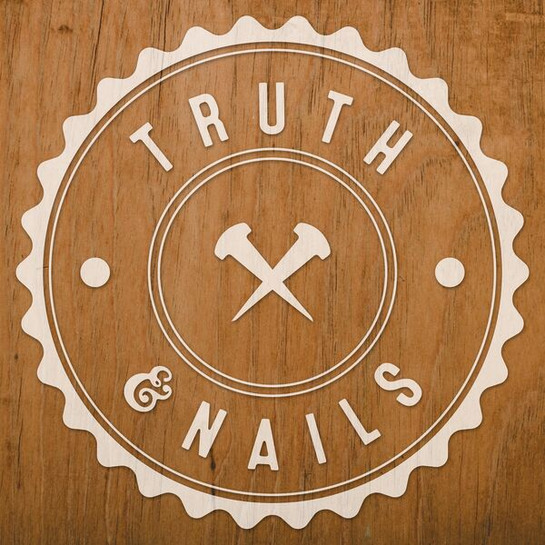 Truth and Nails Podcast Artwork Image