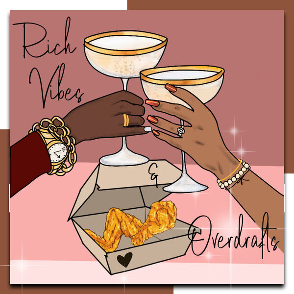 Rich Vibes and Overdrafts Podcast Podcast Artwork Image