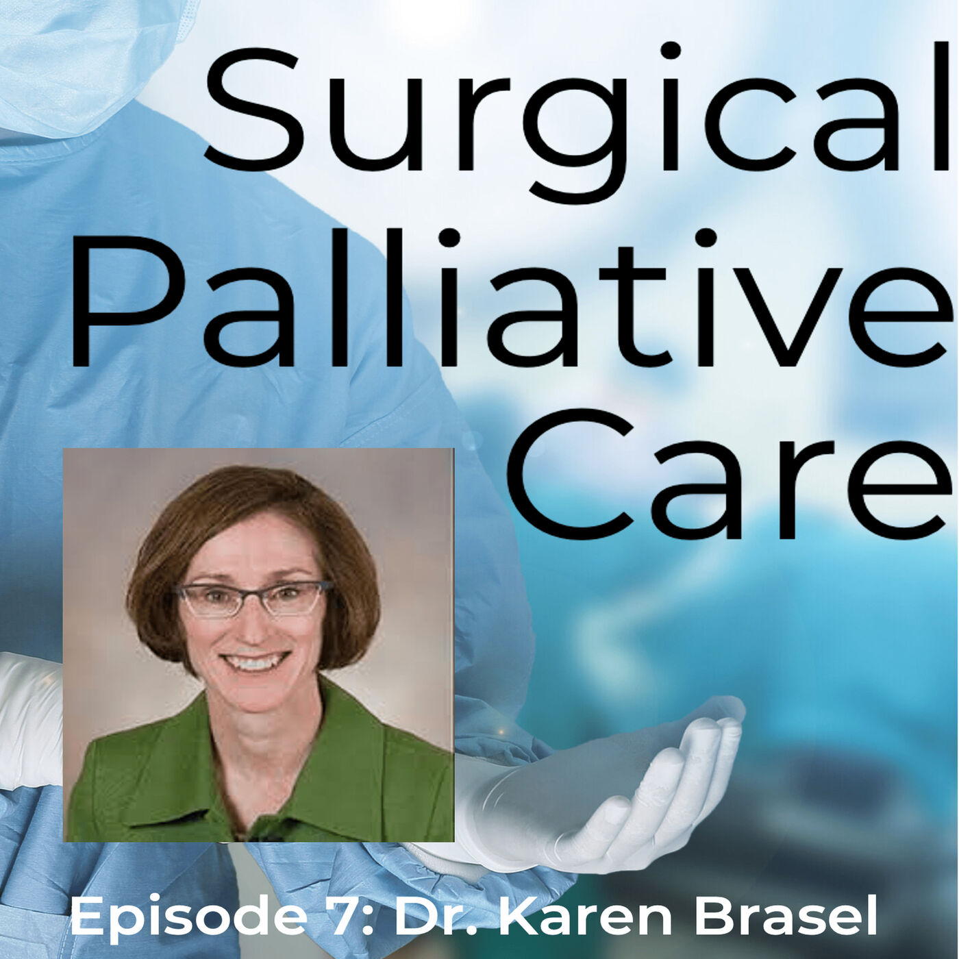 Dr. Karen Brasel: Surgical Palliative Care Educator
