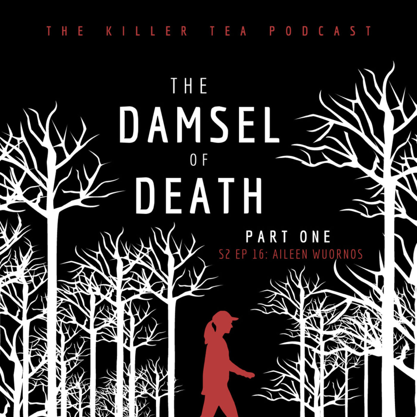 S2 Ep. 16 AILEEN WOURNOS    The Damsel of Death    Part 1
