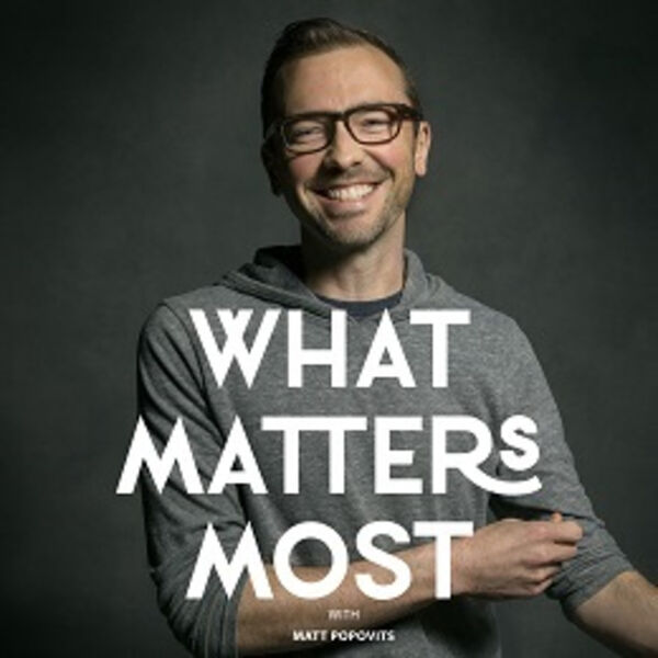 What Matters Most Podcast Artwork Image