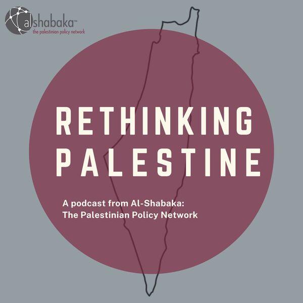 Rethinking Palestine Podcast Artwork Image