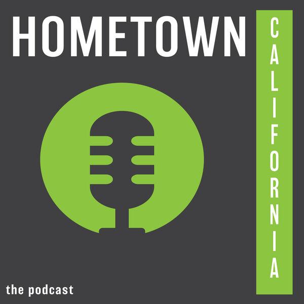 Hometown California Podcast Artwork Image