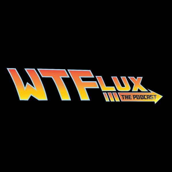 What The Flux : The Podcast for Back To The Future fans Podcast Artwork Image